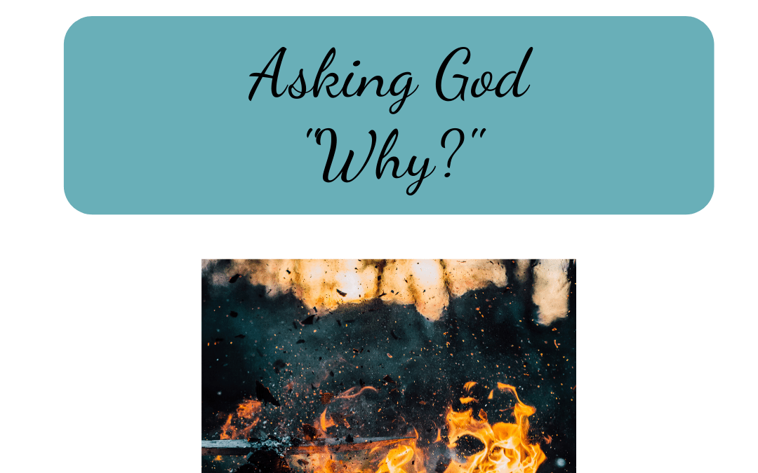 "Asking God ""Why?"""