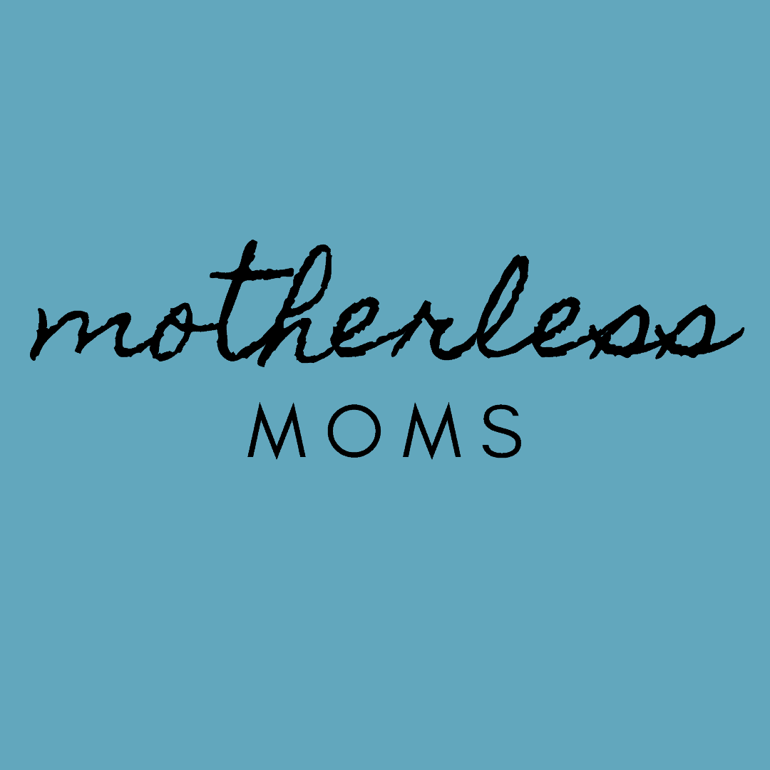 Motherless Moms