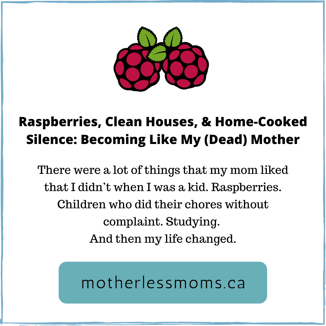 Raspberries, Clean Houses, & Home-Cooked Silence: Becoming Like My (Dead) Mother